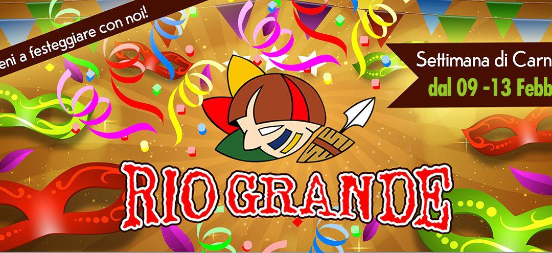 Settimana del Carnevale al Rio Grande!