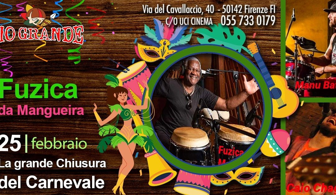 La Grande Chiusura del Carnevale al Rio Grande Firenze il 25 Febbraio 2020
