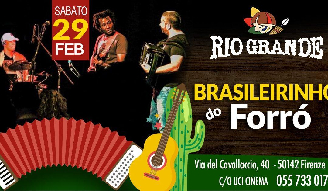 Brasileirinho do Forró il 29 Febbraio 2020 al Rio Grande Firenze