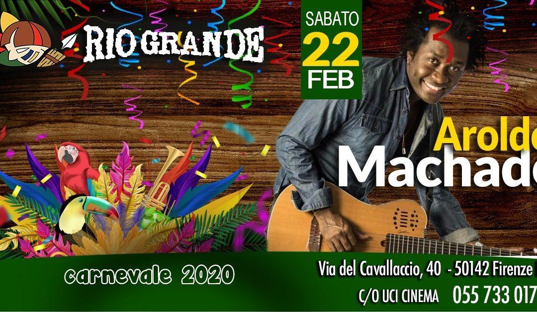 Aroldo Machado e Festa di Carnevale al Rio Grande Firenze il 22 Febbraio 2020