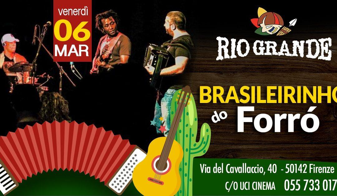 Brasileirinho do Forró il 6 Marzo 2020 al Rio Grande Firenze